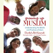 Growing Up Muslim: Understanding the Beliefs and Practices of Islam, by Sumbul Ali-Karamali