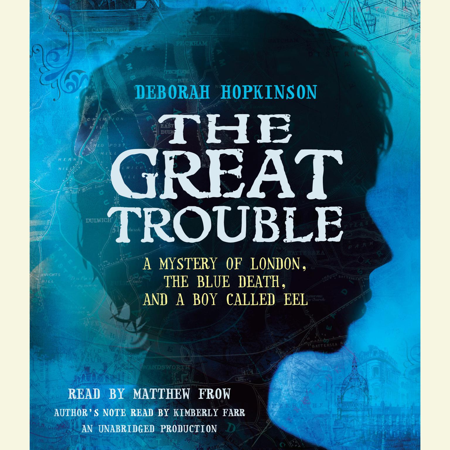 Printable The Great Trouble: A Mystery of London, the Blue Death, and a Boy Called Eel Audiobook Cover Art