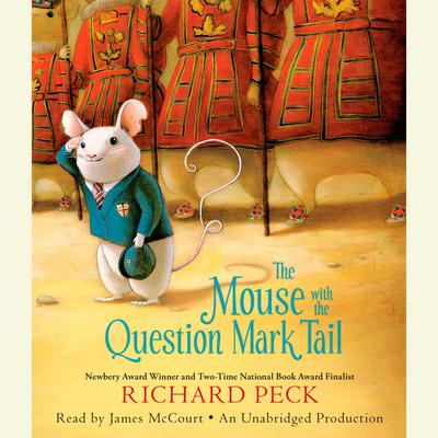 The Mouse with the Question Mark Tail Audiobook, by Richard Peck