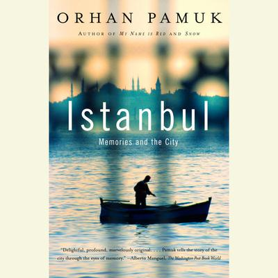 Istanbul: Memories and the City Audiobook, by Orhan Pamuk