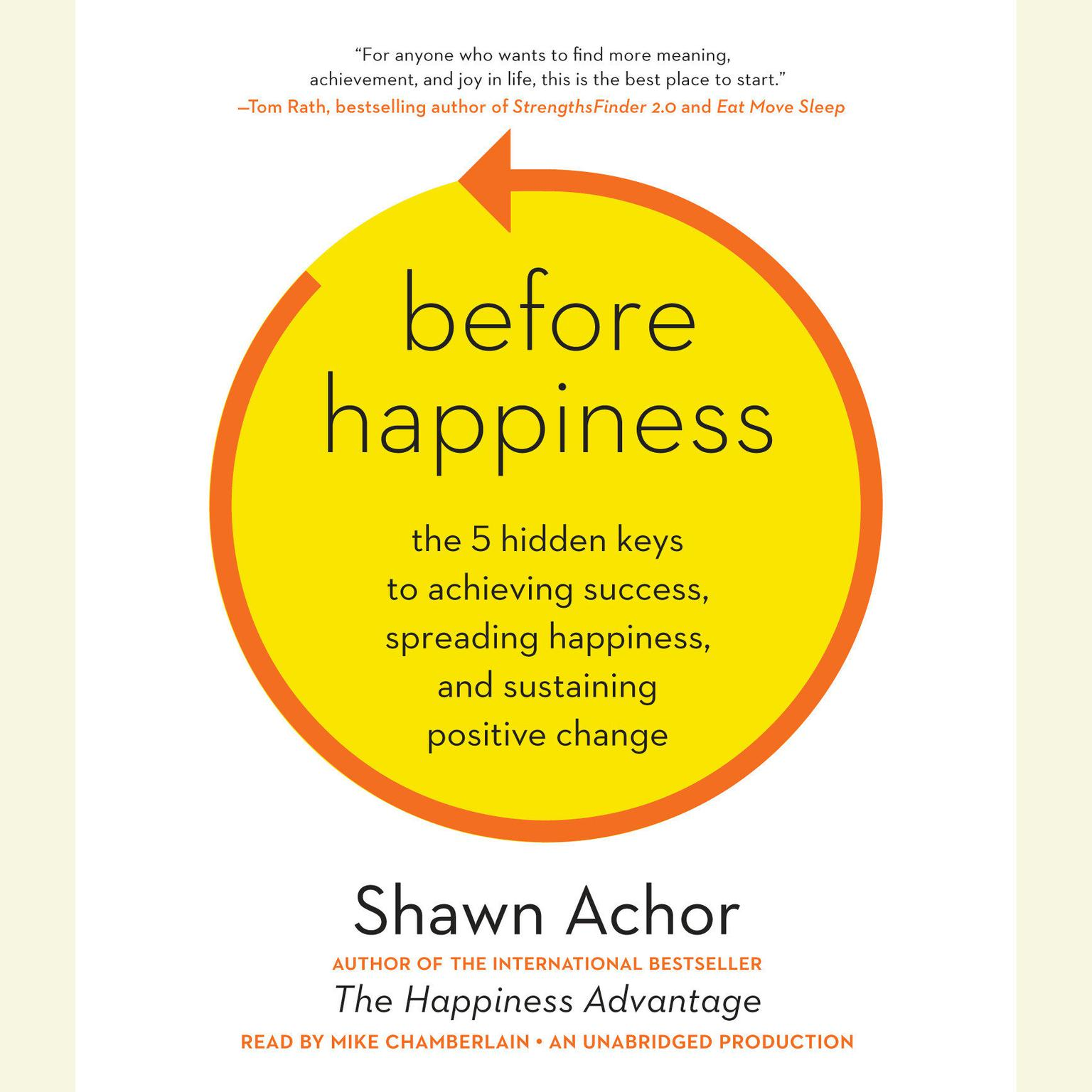 Printable Before Happiness: The 5 Hidden Keys to Achieving Success, Spreading Happiness, and Sustaining Positive Change Audiobook Cover Art