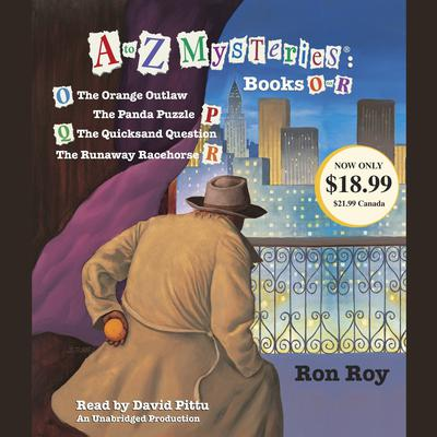 A to Z Mysteries: Books O-R: The Orange Outlaw; The Panda Puzzle; The Quicksand Question; The Runaway Racehorse Audiobook, by Ron Roy