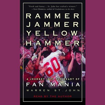 Rammer Jammer Yellow Hammer: A Journey Into the Heart of Fan Mania Audiobook, by Warren St. John