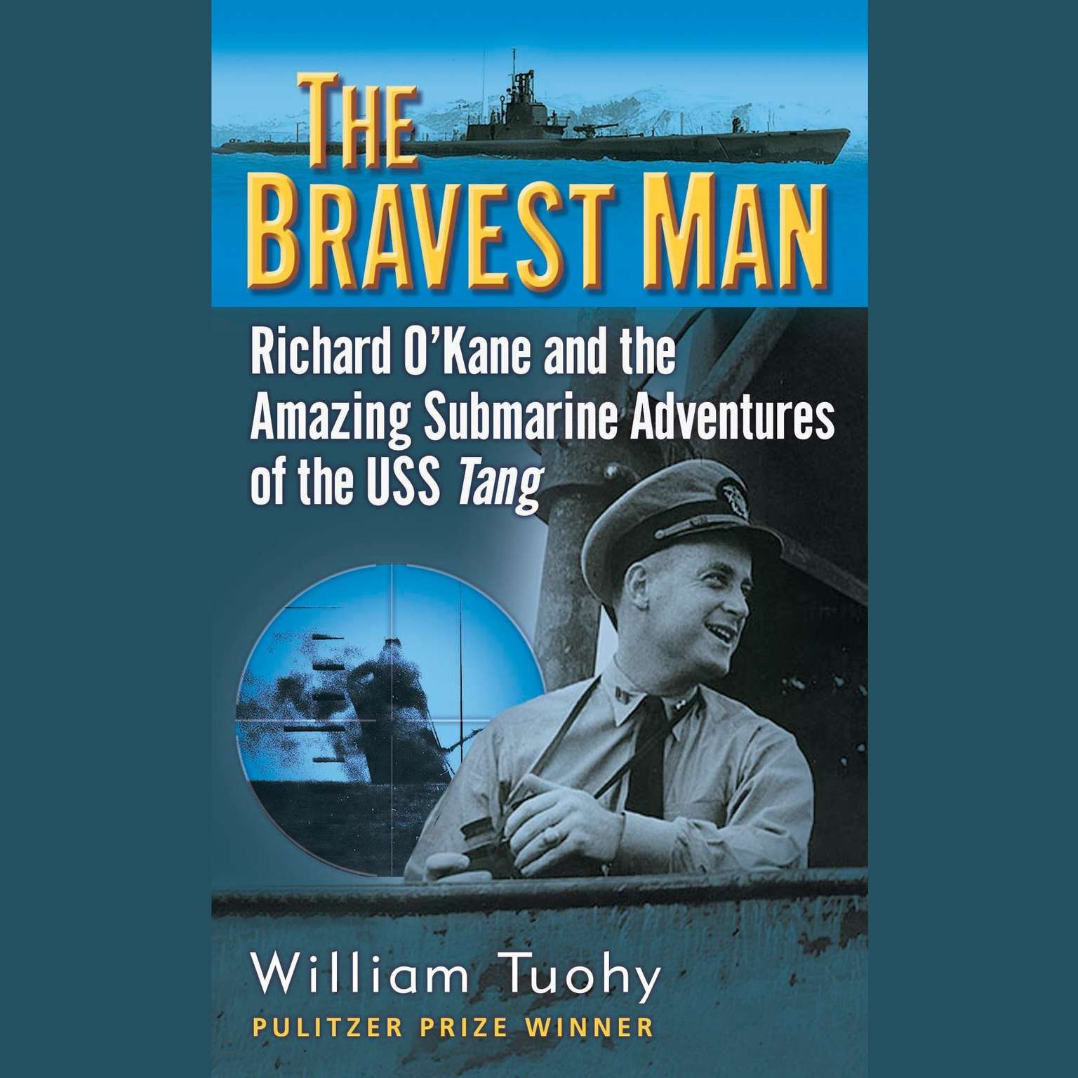 Printable The Bravest Man: Richard O'Kane and the Amazing Submarine Adventures of the USS Tang Audiobook Cover Art