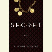 SECRET: A SECRET Novel Audiobook, by L. Marie Adeline