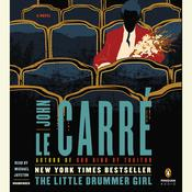 The Little Drummer Girl: A Novel, by John le Carré