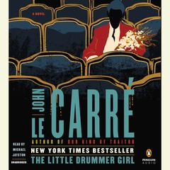 The Little Drummer Girl: A Novel Audiobook, by John le Carré