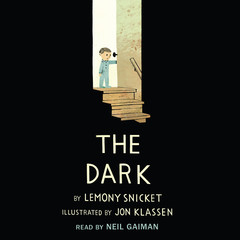 The Dark Audiobook, by Lemony Snicket
