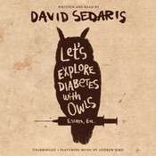 Lets Explore Diabetes with Owls Audiobook, by David Sedaris