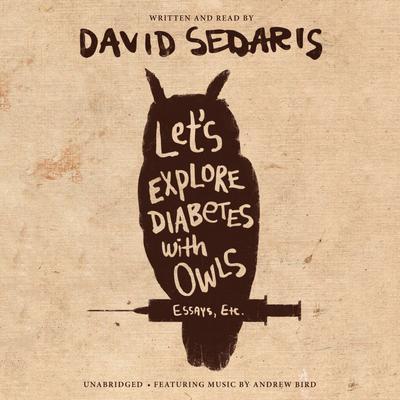 Lets Explore Diabetes with Owls Audiobook, by David Sedaris