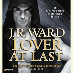 Lover At Last: A Novel of the Black Dagger Brotherhood Audiobook, by