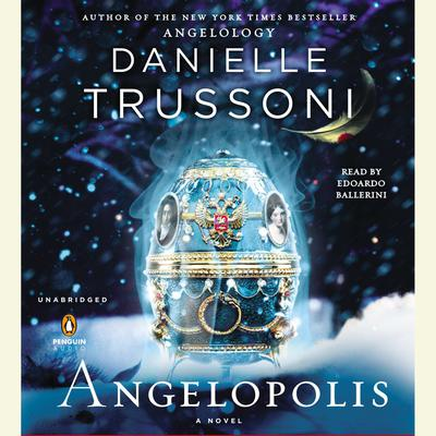 Angelopolis Audiobook, by Danielle Trussoni