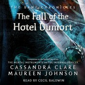 Fall of the Hotel Dumort Audiobook, by Cassandra Clare, Maureen Johnson