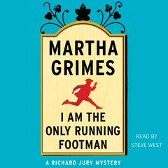 I Am the Only Running Footman Audiobook, by Martha Grimes