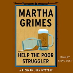 Help the Poor Struggler: A Richard Jury Novel Audiobook, by Martha Grimes