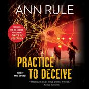 Practice to Deceive Audiobook, by Ann Rule
