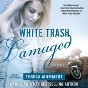 White Trash Damaged, by Teresa Mummert