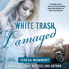 White Trash Damaged Audiobook, by Teresa Mummert
