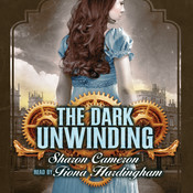 The Dark Unwinding Audiobook, by Sharon Cameron