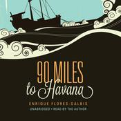 90 Miles to Havana Audiobook, by Enrique Flores-Galbis