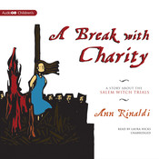 A Break with Charity: A Story about the Salem Witch Trials, by Ann Rinaldi