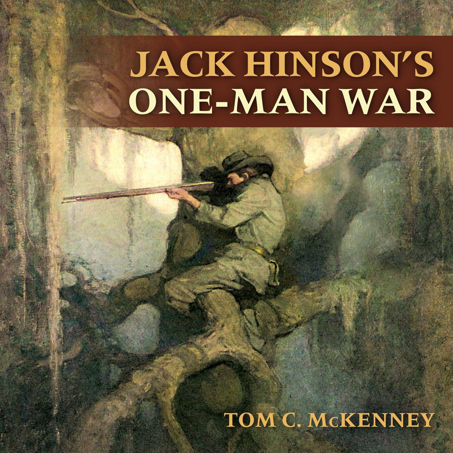 Jack Hinson's One-Man War Audiobook, by Tom C. McKenney