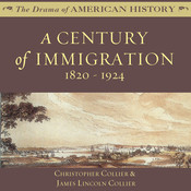 A Century of Immigration, by Christopher Collier, James Lincoln Collier