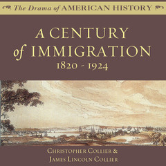 A Century of Immigration: 1820–1924 Audiobook, by Christopher Collier, James Lincoln Collier