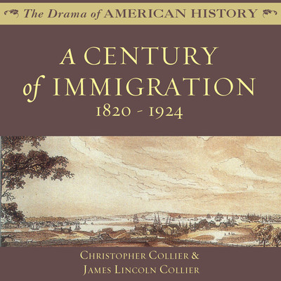 A Century of Immigration: 1820–1924 Audiobook, by Christopher Collier