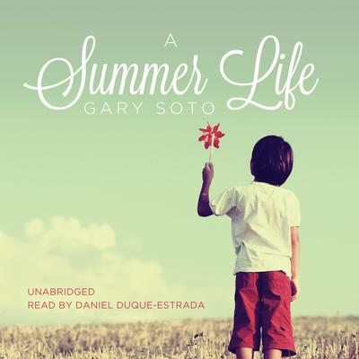 A Summer Life Audiobook, by Gary Soto