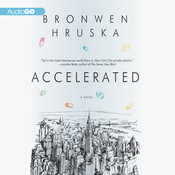 Accelerated Audiobook, by Bronwen Hruska