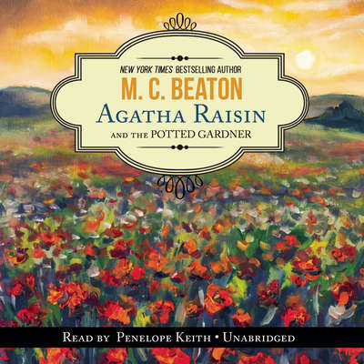 Agatha Raisin and the Potted Gardener Audiobook, by M. C. Beaton