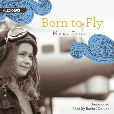 Born to Fly Audiobook, by Michael Ferrari
