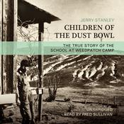 Children of the Dust Bowl: The True Story of the School at Weedpatch Camp, by Jerry Stanley