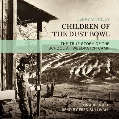 Children of the Dust Bowl: The True Story of the School at Weedpatch Camp Audiobook, by Jerry Stanley