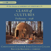 Clash of Cultures: Prehistory–1638 Audiobook, by Christopher Collier, James Lincoln Collier