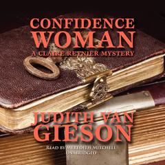 Confidence Woman: A Claire Reynier Mystery Audiobook, by Judith Van Gieson