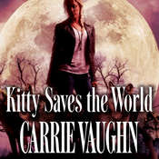 Kitty Saves the World Audiobook, by Carrie Vaughn
