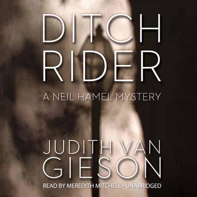 Ditch Rider: A Neil Hamel Mystery Audiobook, by
