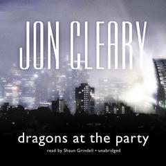Dragons at the Party Audiobook, by Jon Cleary