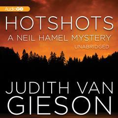 Hotshots Audiobook, by Judith Van Gieson