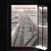 I Have Lived a Thousand Years: Growing Up in the Holocaust, by Livia Bitton-Jackson