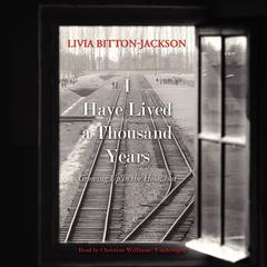 I Have Lived a Thousand Years: Growing Up in the Holocaust Audiobook, by Livia Bitton-Jackson
