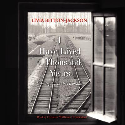 I Have Lived a Thousand Years: Growing Up in the Holocaust Audiobook, by