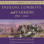 Indians, Cowboys, and Farmers and the Battle for the Great Plains: 1865–1910 Audiobook, by Christopher Collier