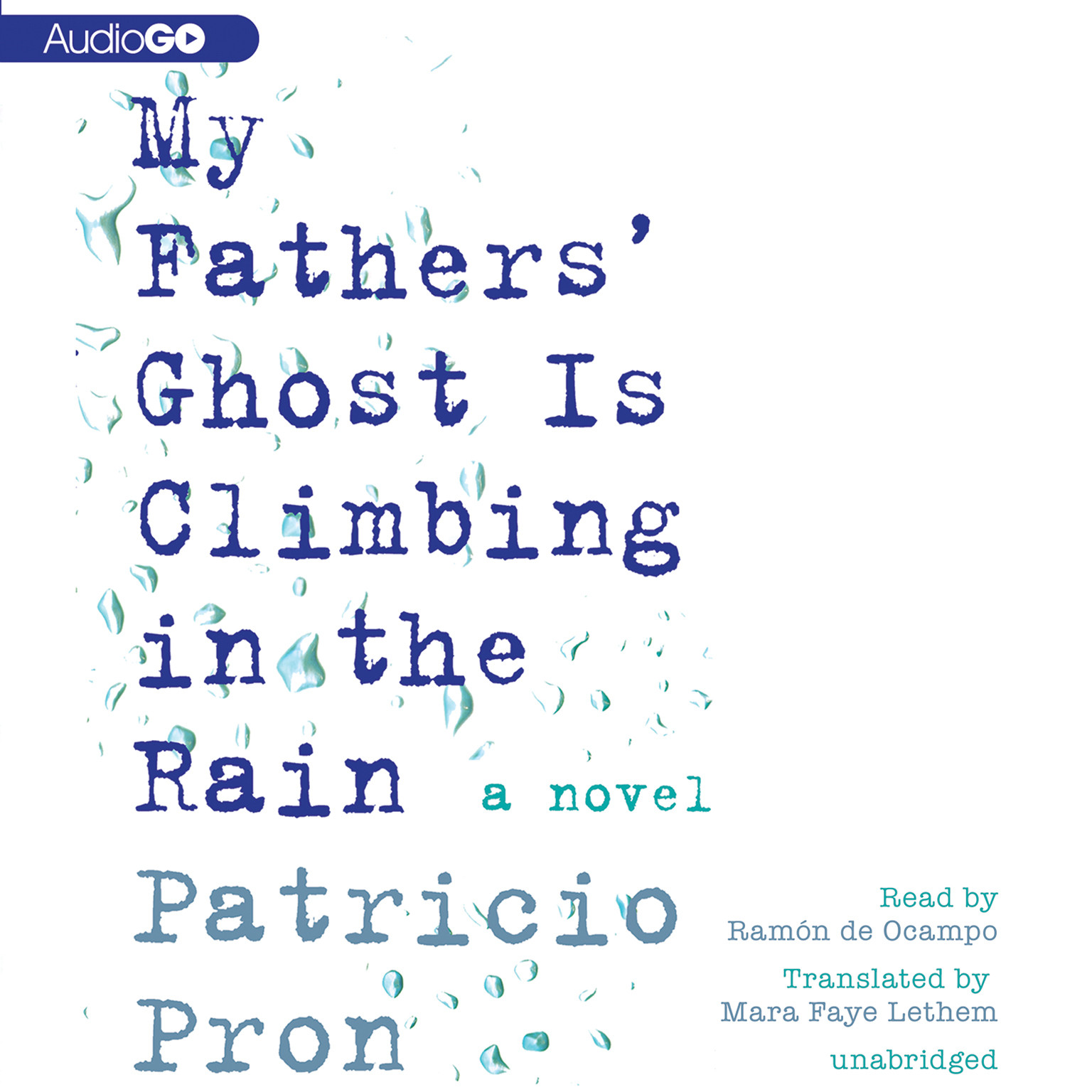Printable My Fathers' Ghost Is Climbing in the Rain Audiobook Cover Art
