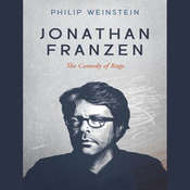 Jonathan Franzen: The Comedy of Rage Audiobook, by Philip Weinstein