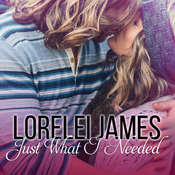 Just What I Needed Audiobook, by Lorelei James
