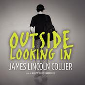 Outside Looking In Audiobook, by James Lincoln Collier
