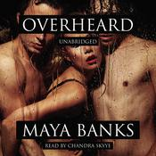 Overheard Audiobook, by Maya Banks